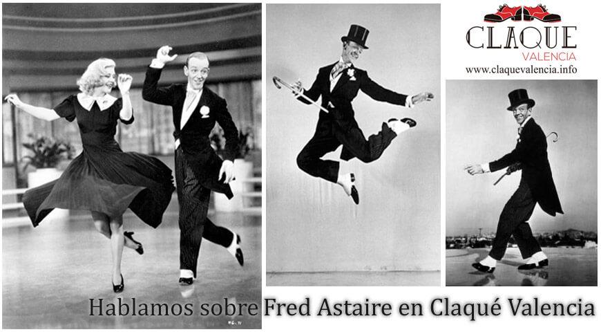 Hablamos sobre Fred Astaire en Claqué Valencia