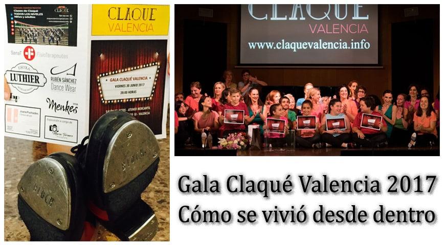 Gala Claqué Valencia 2017. Cómo se vivió desde dentro